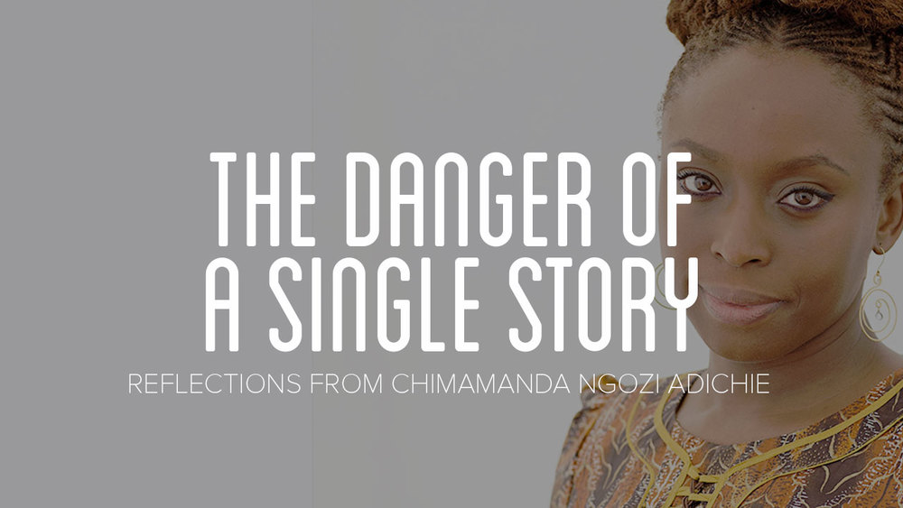 experiences of ignorance and open mindedness of chimamanda adichie in the danger of the single story