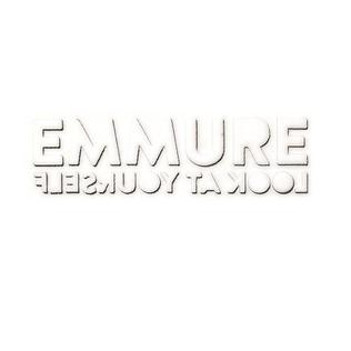 "Emmure<br>""Look At Yourself"""