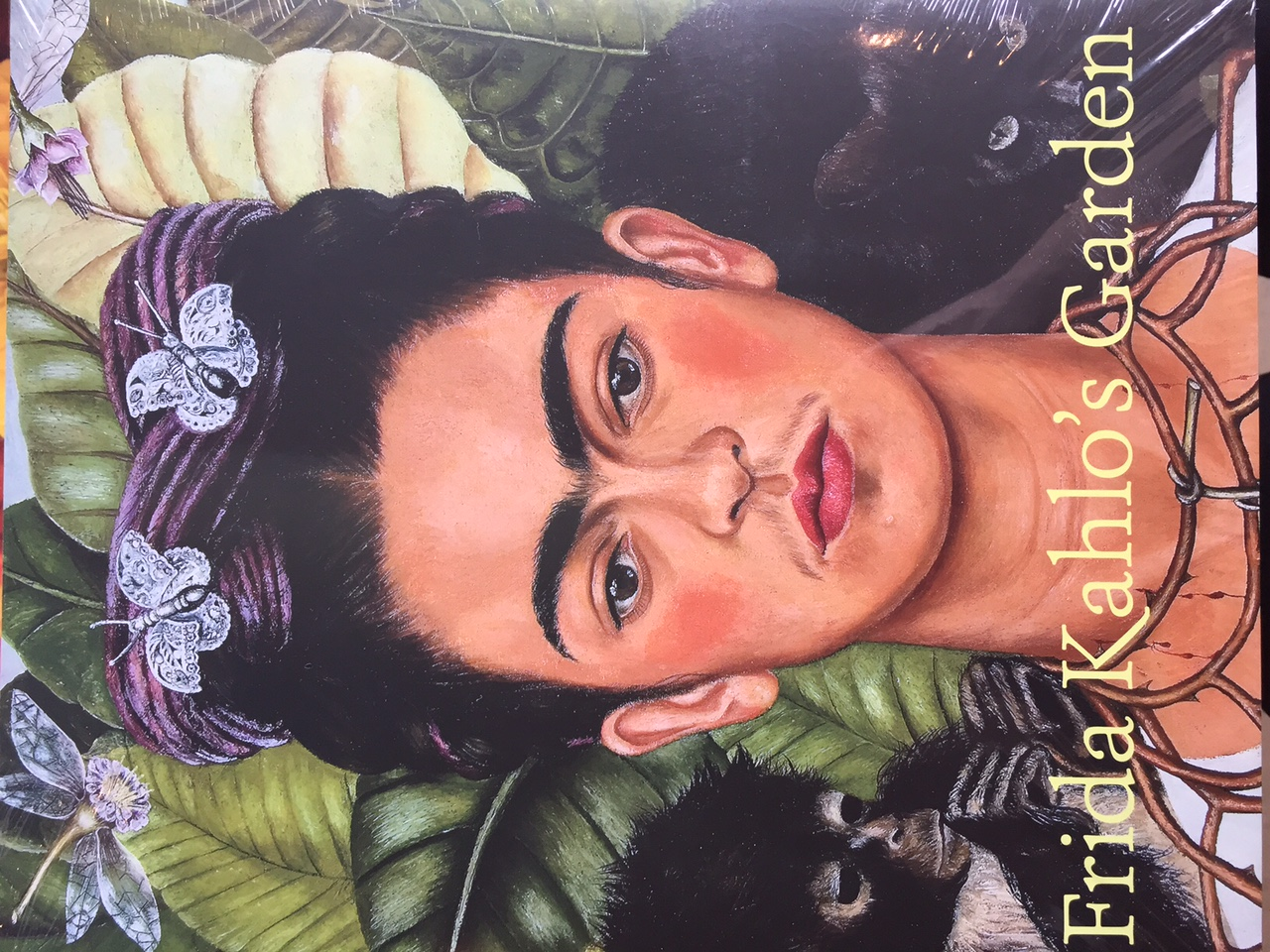 """I WAS BORN A BITCH. I WAS BORN A PAINTER."" - FRIDA KAHLO ;   Frida Kahlo's Garden  ,  available at NYBG gift shop."