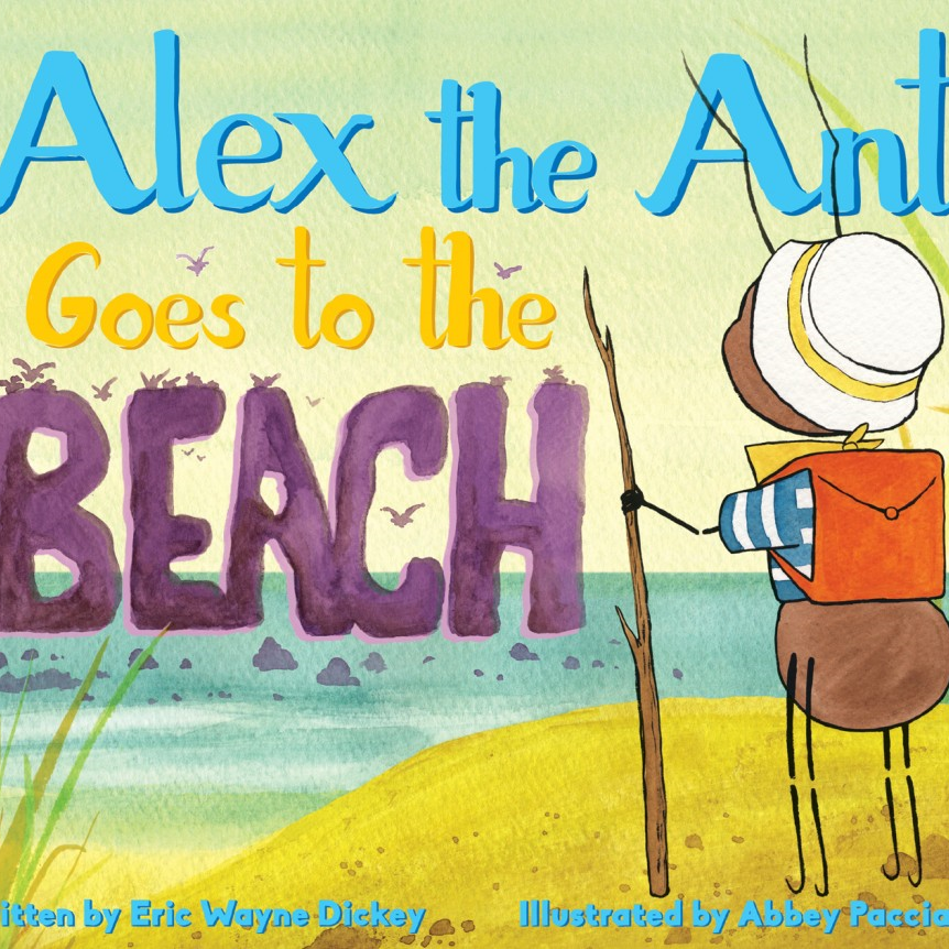 ALEX THE ANT GOES TO THE BEACH $17.95