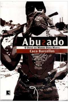 Capa do livro Abusado O Dono do Morro Dona Marta de Caco Barcellos