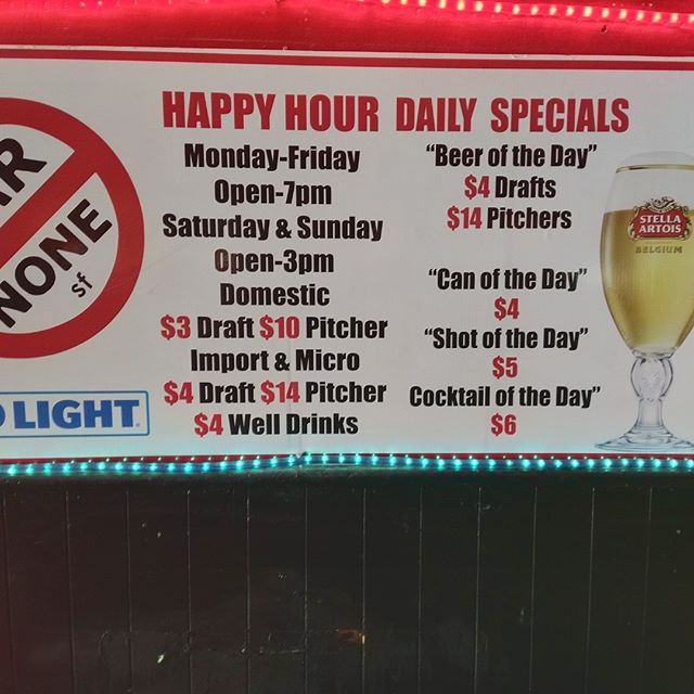 Daily Happy Hour Monday-Friday open-7pm Saturday and Sunday open-3pm Domestic $3 drafts/$10 pitchers Micro and import $4 drafts/$14 pitchers $4 well drinks