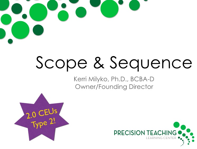 Scope & Sequence — Precision Teaching Learning Center