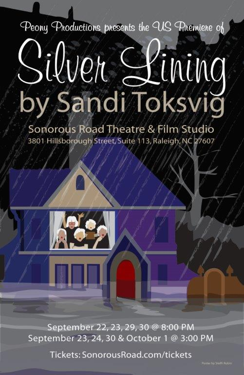 Silver Lining - by Sandi ToksvigUS Premiere presented by Peony ProductionsSeptember 22nd - October 1st (Times Vary)