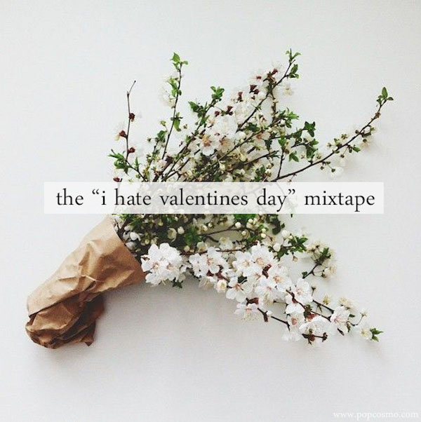 anti valentine's day playlist