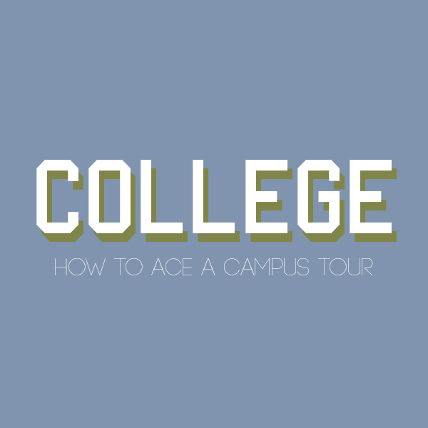 College Tour Tips & Tricks