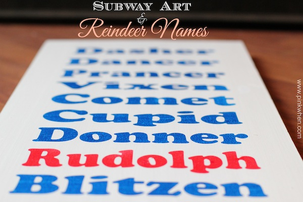 Subway Art and Reindeer Names Tutorial at PinkWhen.com