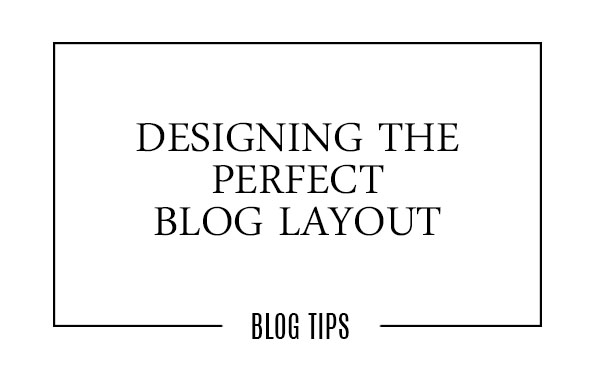 How to design the perfect blog layout