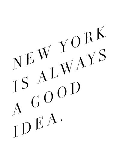 new york is always a good idea