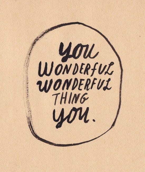 you wonderful wonderful thing you