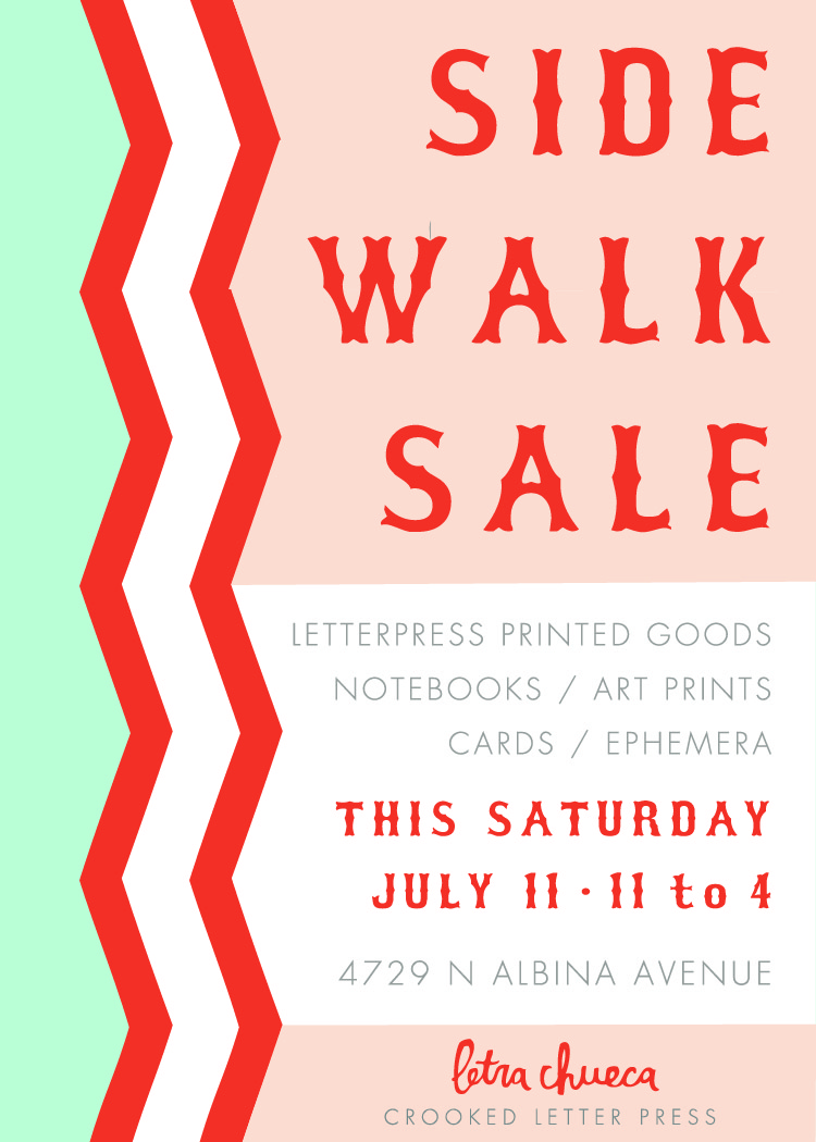 Hey y'all ~ Mark yr calendars for this Saturday! We'll be hocking goods & slangin' iced tea outside our shop for all you poor overheated darlins out there. Come say hi, check out the Mississippi Street Fair, and also toast farewell with us to our beloved studio space as ... dun da da da >>>> AH! WE'RE MOVING! Yes, folks, we put our lil' hearts & souls into this spot but the moment has come for us to relocate to other digs. So c'mon on and support your local printers. [Pssst > If you see this flyer and give us the secret passcode *scuttlebutt* we'll give you a complementary discount on all our products. WHOOHOO] Hola amig@s ~ Anoten la fecha en su calendario para este sábado! Vamos a vender nuestros productos y servir té helado afuera de nuestro shop para tod@s l@s pobrecit@s sobrecalenta@s. Ven a saludarnos, mirar la fería de Mississippi, y también despedirle a nuestro espacio querido como ... (fanfarria) >>>> AI! NOS MUDAMOS! Sip, chiquill@s, pusimos nuestros corazones y almas en este sitio pero ha llegado el momento para reubicarnos. Entonces ven a apoyar a sus impresores locales. [Pssst > Si miren este flyer y nos den el clave secreto *scuttlebutt* les damos una descuenta complementaria en todos nuestros productos. WHOOHOO]