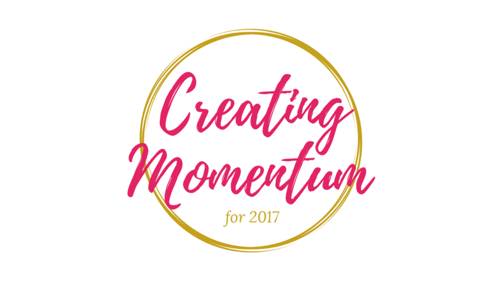 Creating Momentum for 2017