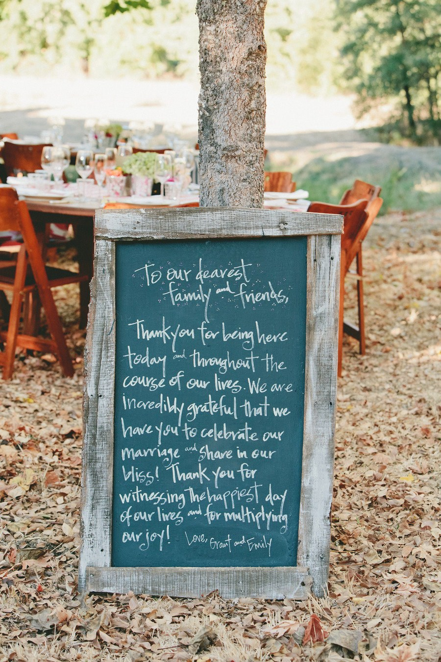 Chalkboard Sign  Take the time to compose a thank-you letter to guests and write the message on a chalkboard. Display the sign at  cocktail hour  or near the  reception entrance  so guests won't miss it—they will definitely be touched by your heartfelt sentiments.