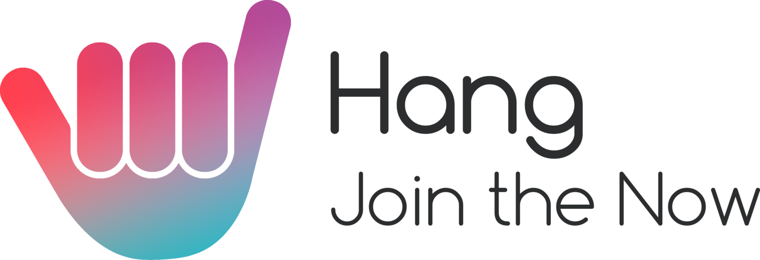 Hang | Join the Now
