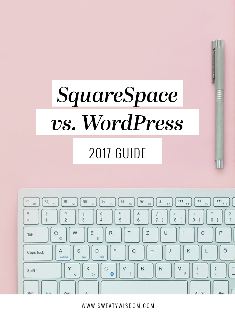 SquareSpace vs. Wordpress 2017 Guide