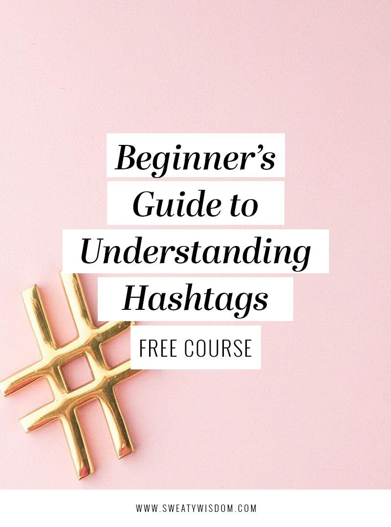 A Beginner's Guide to Understanding Hashtags on Instagram - Social Media Marketing - sweatywisdom.com