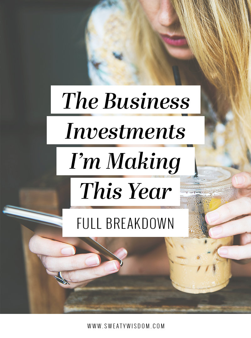 The Business Investments I'm Making This Year - Full Breakdown - sweatywisdom.com - Year in Review - Entrepreneurship - Female Entrepreneur - Finances - Software - Apps for Entrepreneurs