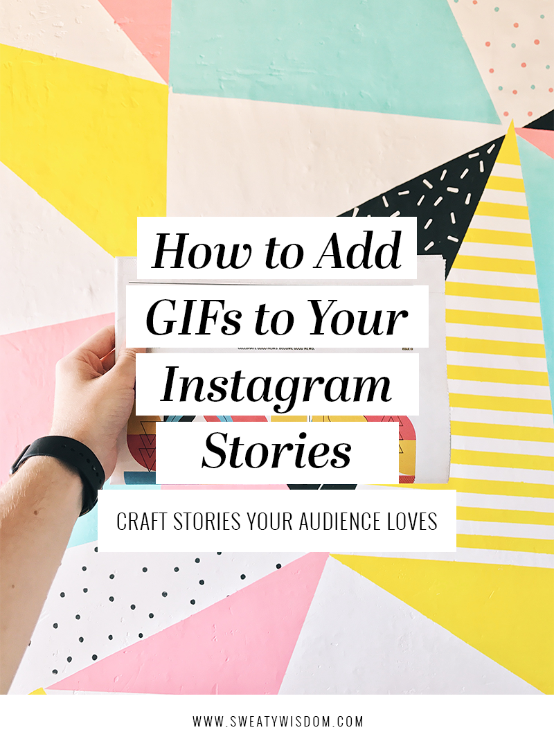 How to Add GIFs to Your Instagram Stories - sweatywisdom.com - Instagram Story - Instagram Marketing - Social Media Strategy - Social Media Management