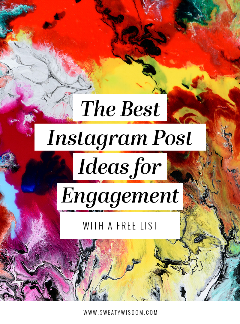 The Best Instagram Post Ideas - sweatywisdom.com - Social Media Marketing, Instagram Marketing, What to Post on Instagram, How to Grow your instagram