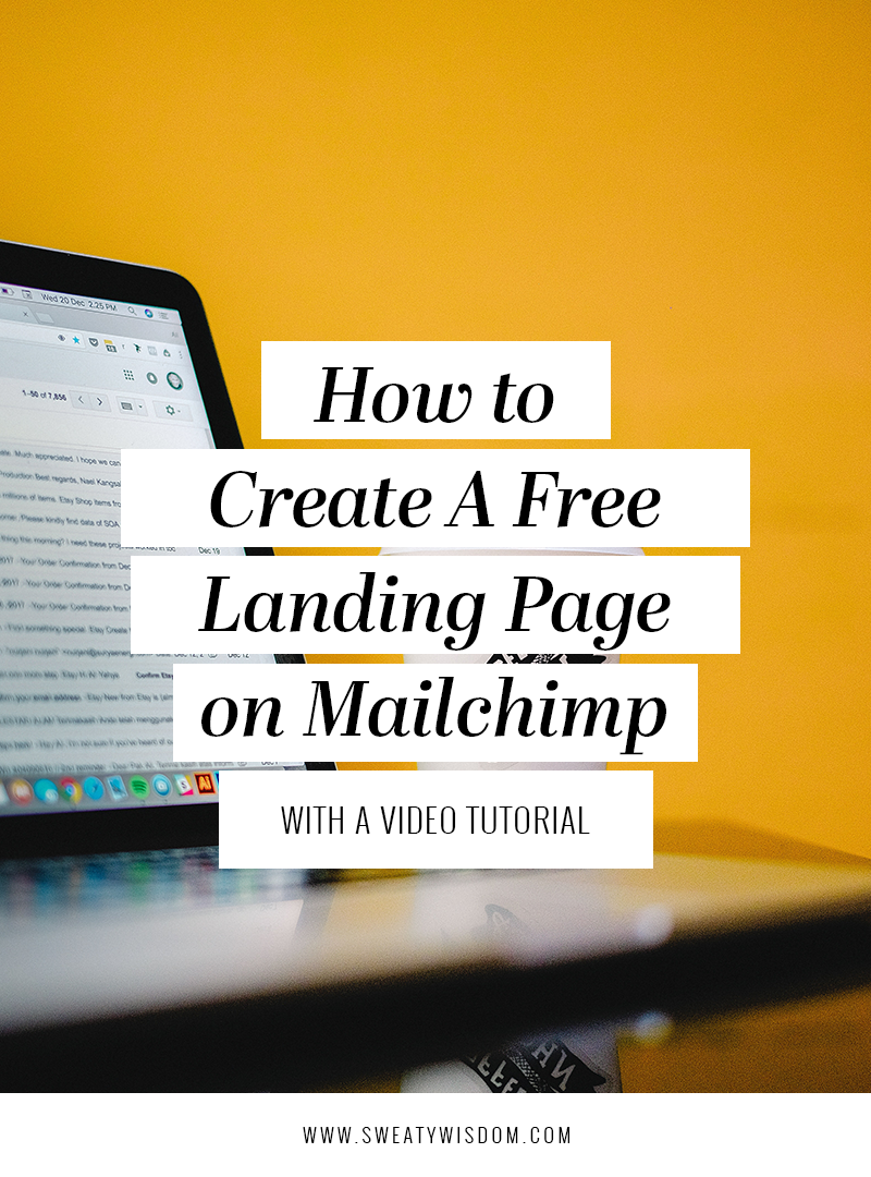 How to Create a Free Landing Page with Mailchimp - Mailchimp Tutorial - sweatywisdom.com