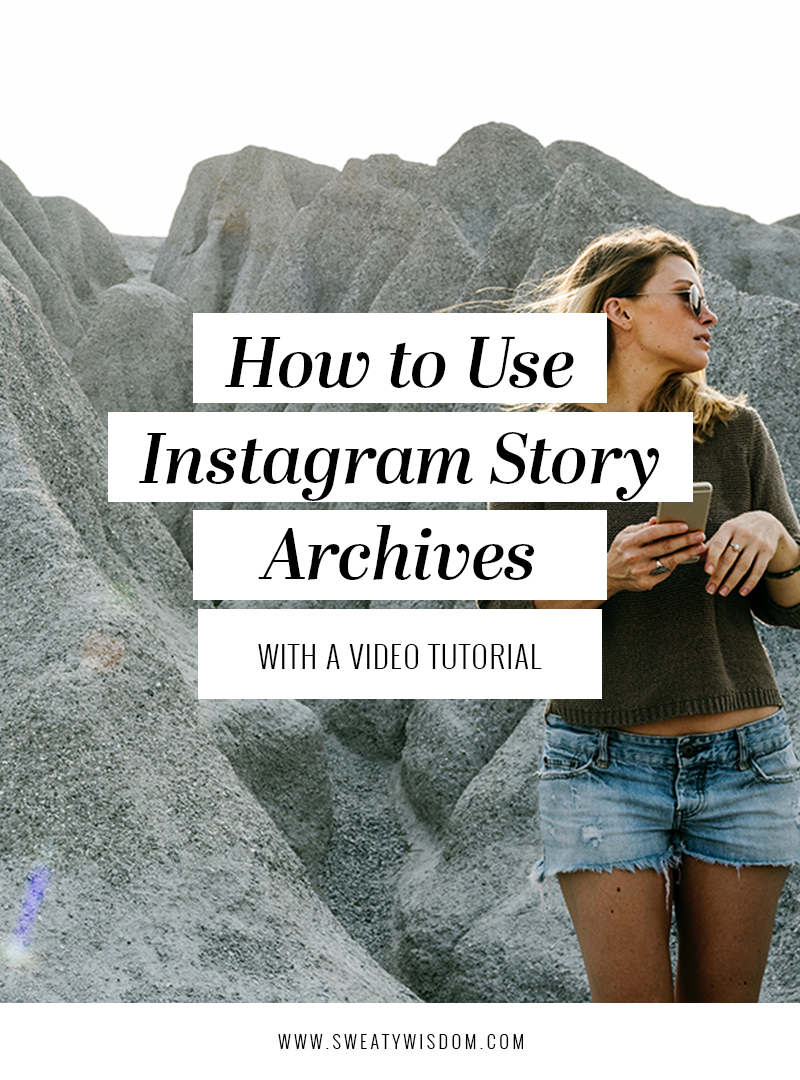 Instagram Story Archive: How to use Instagram Highlights - sweatywisdom.com - Instagram Tips and Tricks, instagram stories, instagram stories for business, social media marketing