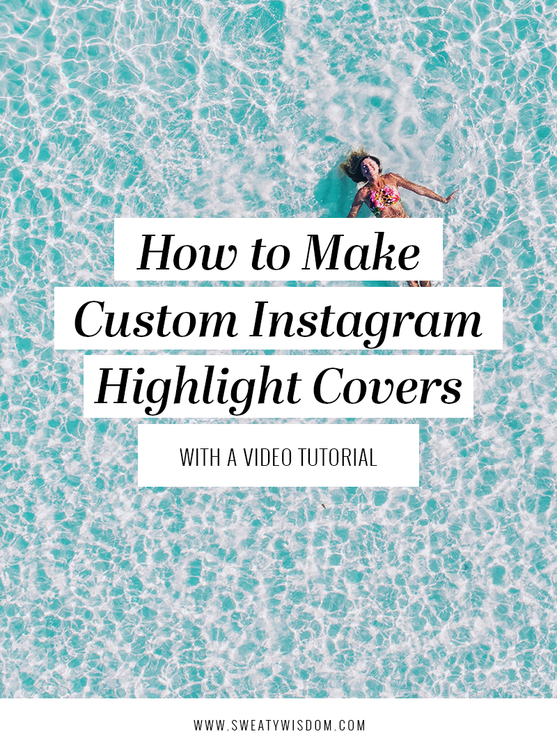 How to Make Instagram Highlight Covers - sweatywisdom.com - Instagram Tips and Tricks, instagram stories, instagram stories for business, social media marketing