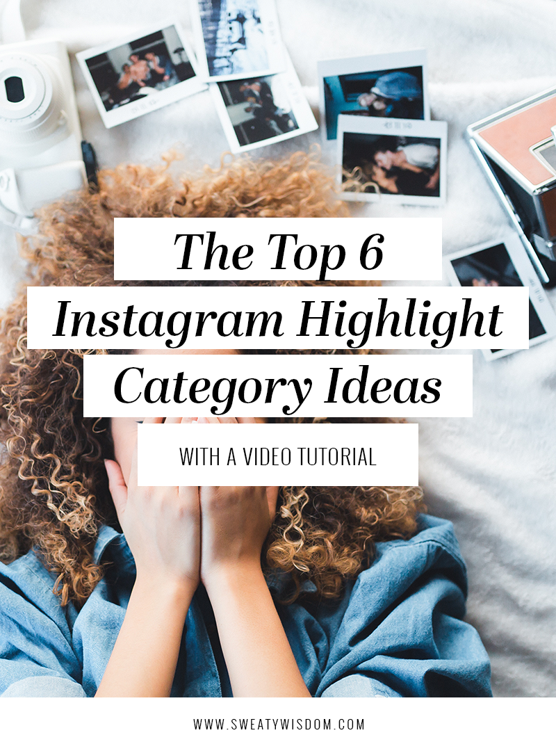 Instagram Story Highlight Category Ideas - sweatywisdom.com - Instagram Tips and Tricks, instagram stories, instagram stories for business, social media marketing