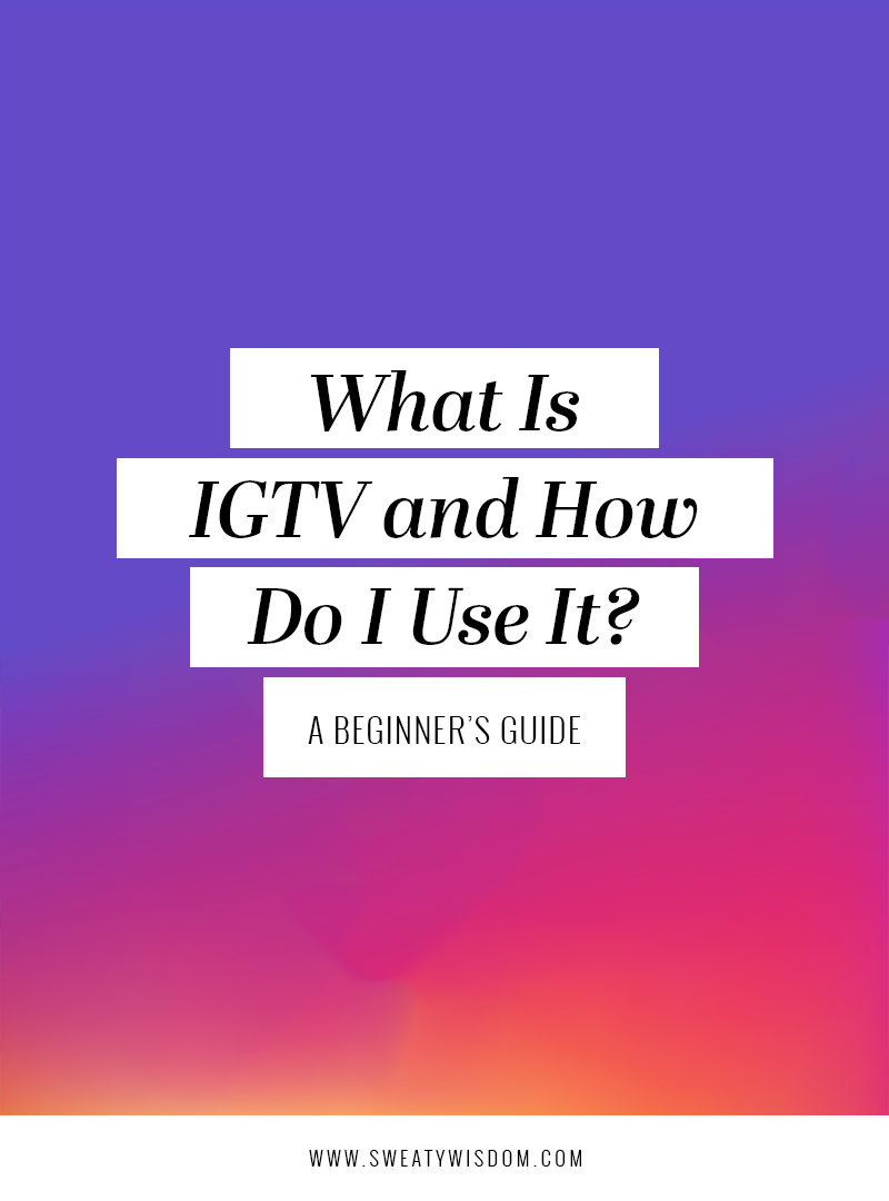 IGTV - Instagram – How to Use IGTV - What is IGTV- Instagram for Business – How to Use Instagram – Social Media