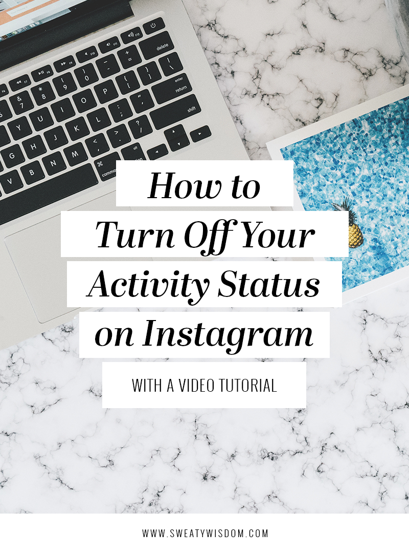 How to Turn Off Your Activity Status on Instagram: 2018 New Feature – Instagram tips -  Instagram for Business – How to Use Instagram – Social Media - sweatywisdom.com