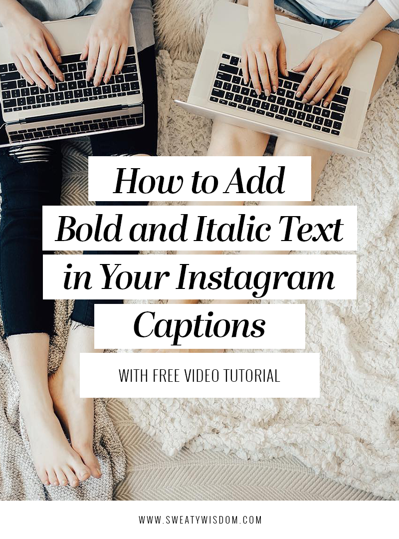 How to Bold and Italic Your Instagram Captions - sweatywisdom.com - Instsagram Hacks, Instagram Tips and Tricks, Social Media Marketing