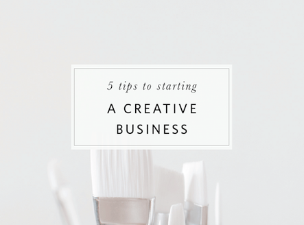 5 tips to starting a creative business blog post copy.png