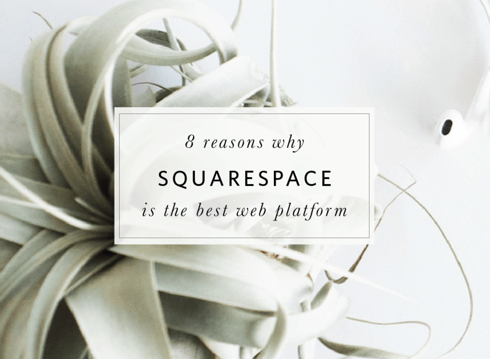 reasons why squarespace is the best website platform blog post copy.png
