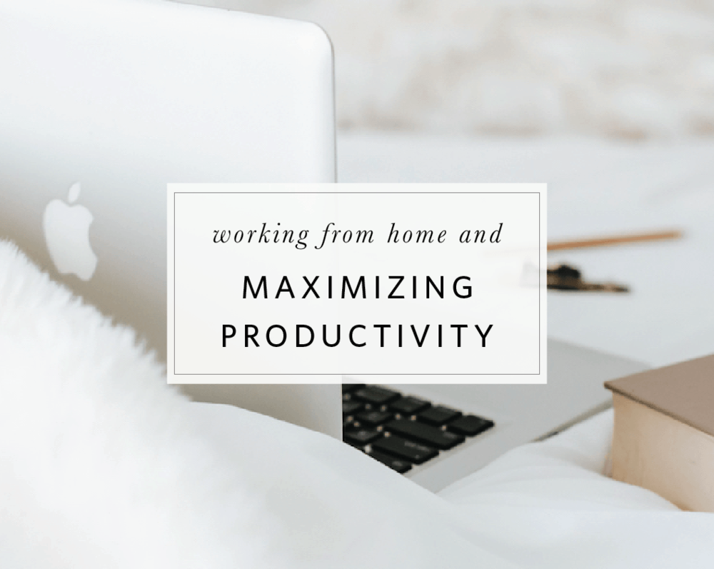 working from home and maximizing productivity blog post copy.png