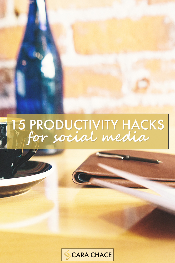 15 Productivity Hacks for Social Media - carachace.com