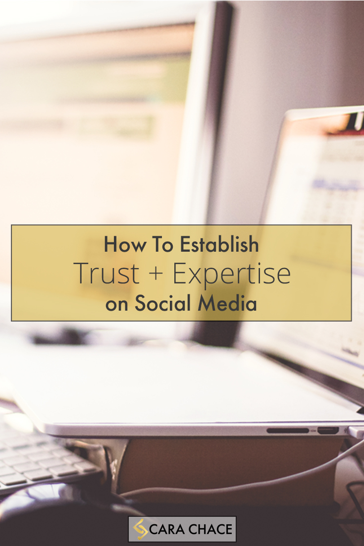 How To Establish Trust + Expertise on Social Media - CaraChace.com