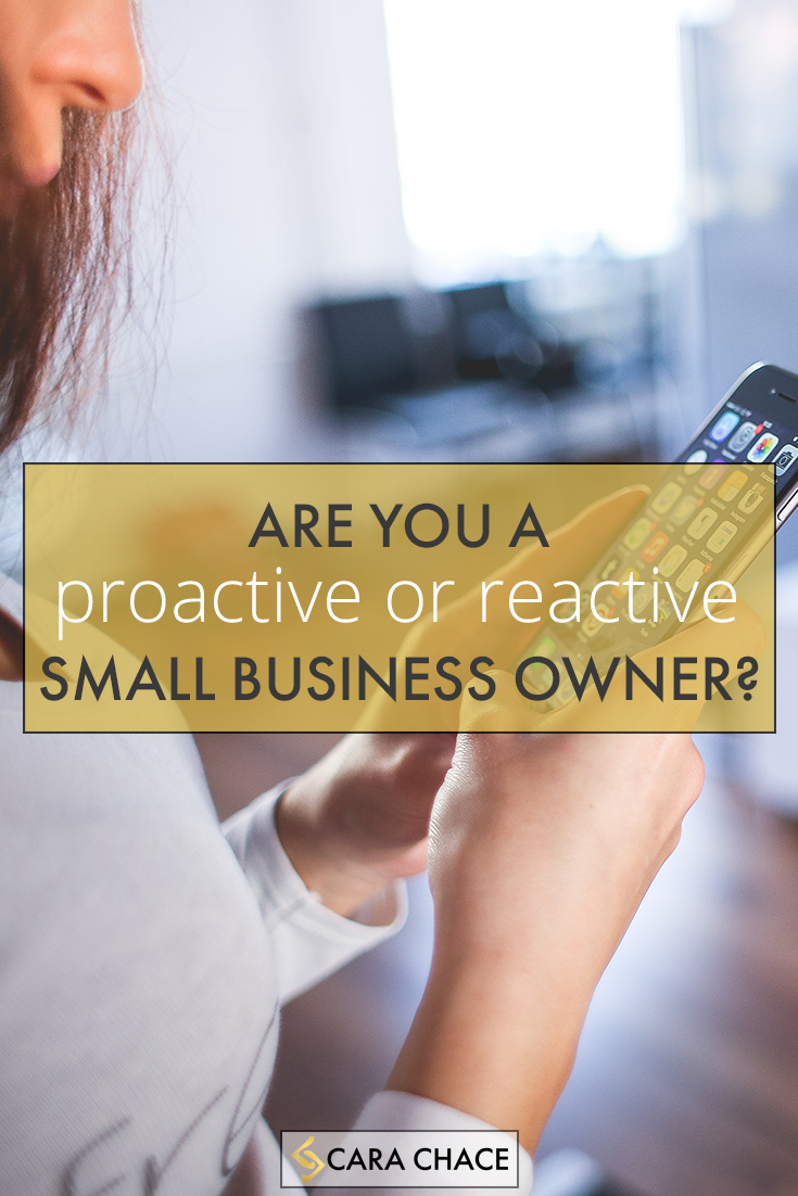Are You A Proactive Or Reactive Small Business Owner?