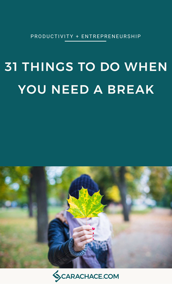 thumbnail-31-THINGS-TO-DO-WHEN-YOU-NEED-A-BREAK.png