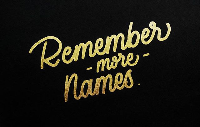 No. 10: Remember More Names #40waystogivemorelife