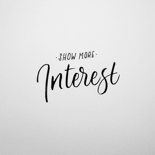 No. 7: Show More Interest #40waystogivemorelife