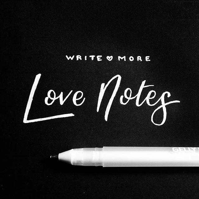 No. 4: Write More Love Notes ❤ #40waystogivemorelife