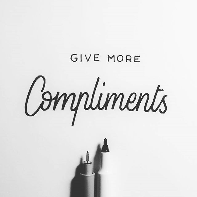 No. 3: Give More Compliments #40waystogivemorelife