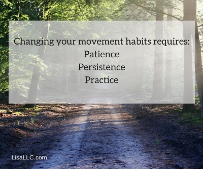 changing your movement habits requires patience, persistence, practice quote image