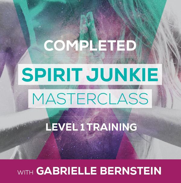SPIRIT JUNKIE  I completed the Spirit Junkie Masterclass Level 1 Training with Gabrielle Bernstein in NYC. This was such an amazing experience, and I have so many new ideas and dreams to achieve and spread. More updates to come regarding this!