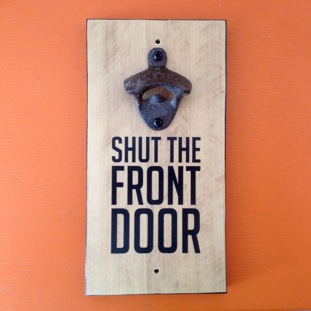 bottle_opener_sign_frontdoor.jpg