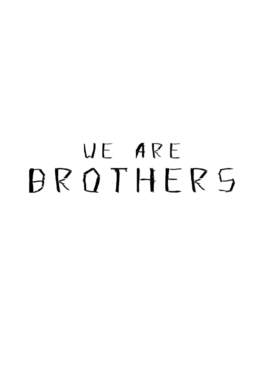 We Are Brothers.jpg