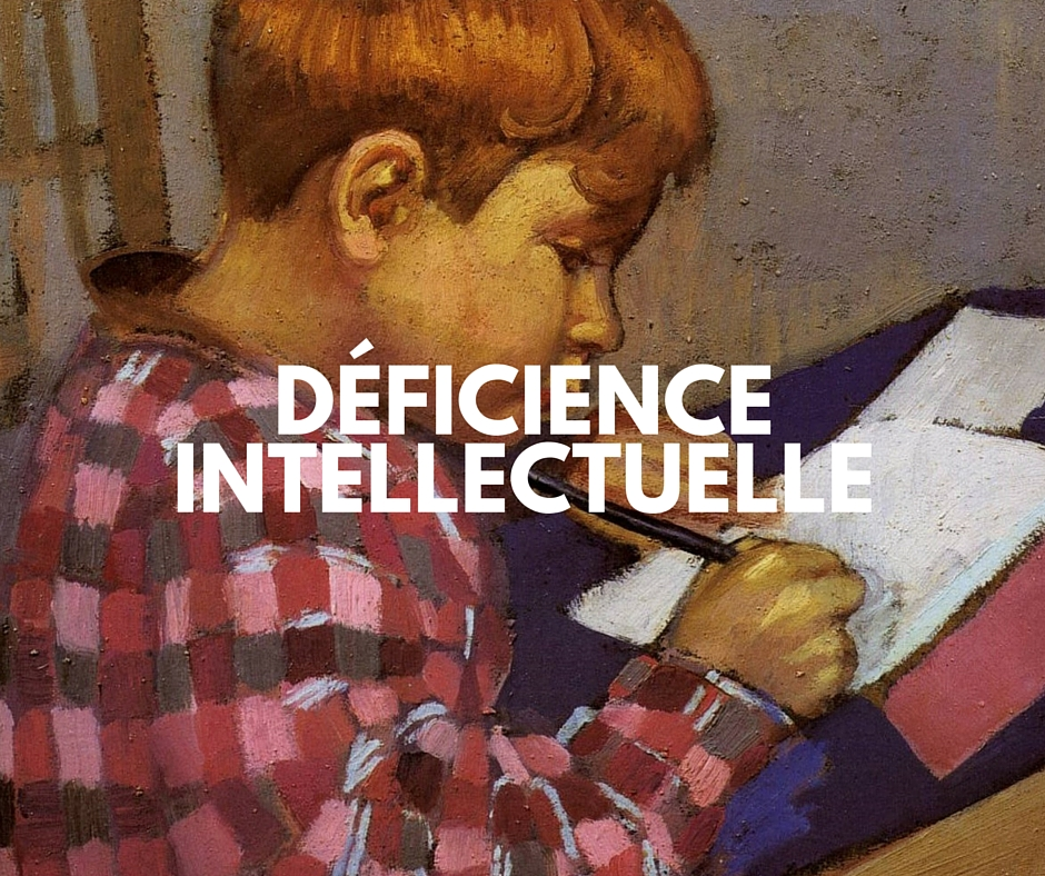 DÉFICIENCE INTELLECTUELLE