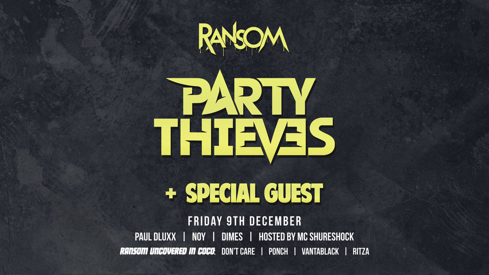 PARTY THIEVES https://www.facebook.com/PartyThieves/ https://soundcloud.com/partythieves SPECIAL GUEST TBA $20 before 12am / Cheaper On A Guest List