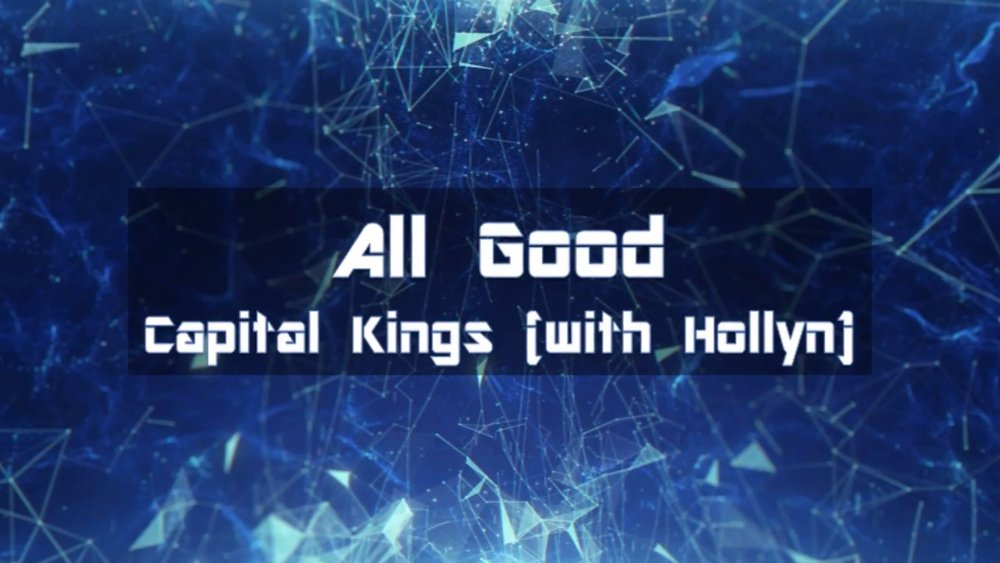 All Good - Capital Kings