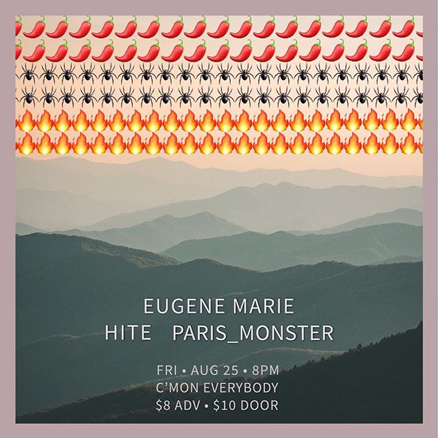 I can't wait for the @eugenemariemusic farewell show this Friday. My heroes @_heyhite_ and @theparismonster will be filling out the bill. 8pm at @cmoneverybodybk. 🌶🕷🔥