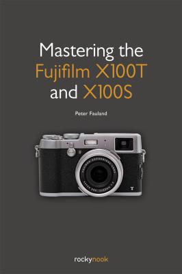 rockynook_FujifilmX100S-X100T_Fauland_U1U4.indd